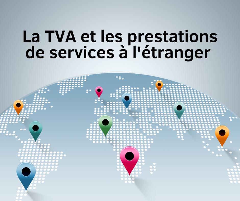 La TVA et les prestations de services à l'étranger