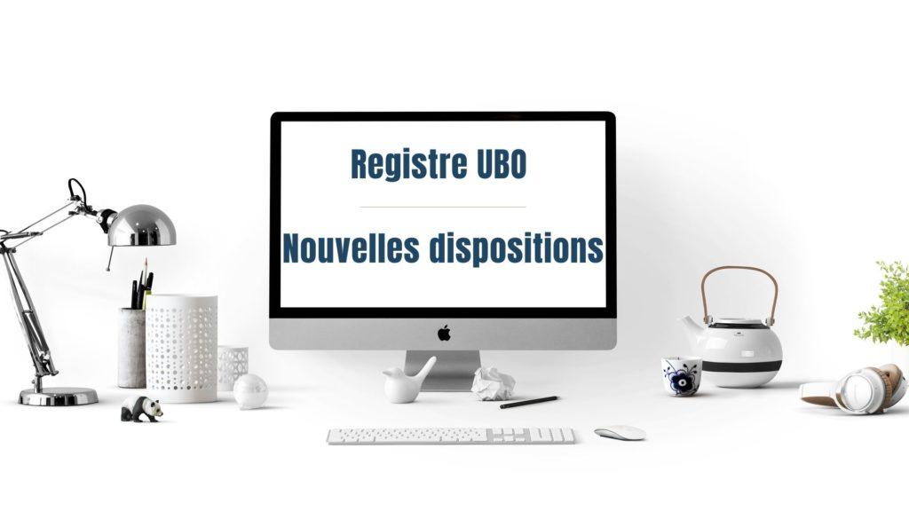 le registre UBO - Nouvelles dispositions